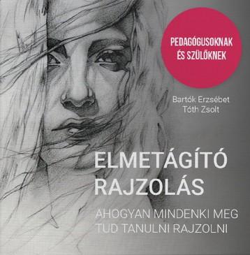 Elmetágító rajzolás - Ekönyv - Bartók Erzsébet, Tóth Zsolt