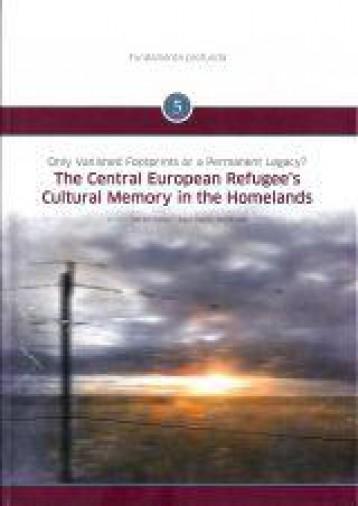 THE CENTRAL EUROPEAN REFUGEE'S CULTURAL MEMORY IN THE HOMELANDS - Ekönyv - MÁRTON FALUSI – ÁKOS KÁROLY WINDHAGER