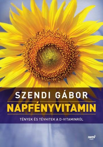 NAPFÉNYVITAMIN (MÁSODIK, ÁTDOLGOZOTT KIADÁS) - Ebook - SZENDI GÁBOR