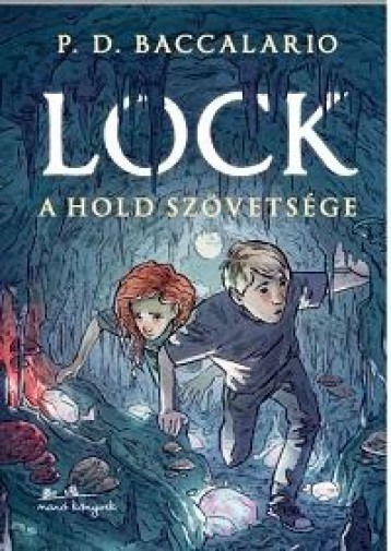 LOCK - A HOLD SZÖVETSÉGE - Ebook - BACCALARIO, P.D.