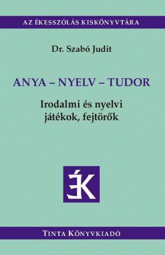 ANYA - NYELV - TUDOR - Ebook - DR. SZABÓ JUDIT