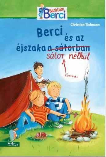 BERCI ÉS AZ ÉJSZAKA SÁTOR NÉLKÜL - BARÁTOM, BERCI - Ekönyv - TIELMANN, CHRISTIAN