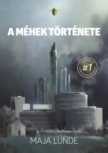 A MÉHEK TÖRTÉNETE - Ebook - LUNDE, MAJA