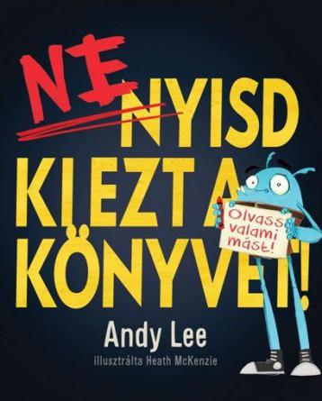 NE NYISD KI EZT A KÖNYVET! - Ekönyv - LEE, ANDY
