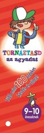 TORNÁZTASD AZ AGYADAT! - 9-10 ÉVESEKNEK - Ekönyv - NAPRAFORGÓ KÖNYVKIADÓ