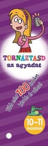 TORNÁZTASD AZ AGYADAT! - 10-11 ÉVESEKNEK - Ekönyv - NAPRAFORGÓ KÖNYVKIADÓ