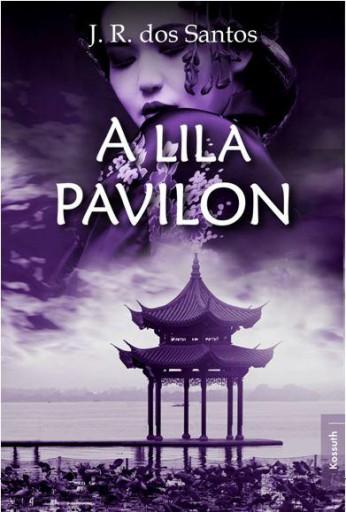 A LILA PAVILON - Ekönyv - SANTOS, DOS J.R.
