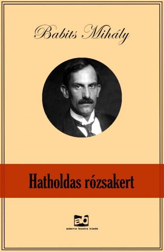 Hatholdas rózsakert - Ekönyv - Babits Mihály