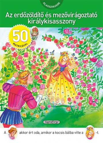 Klasszikusok 50 matricával - Az erdőzöldítő és mezővirágoztató királykisasszony - Ekönyv - NAPRAFORGÓ KÖNYVKIADÓ