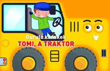 GURULÓ KEREKEK - TOMI, A TRAKTOR - Ekönyv - YOYO BOOKS