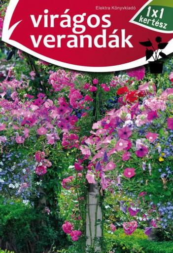 VIRÁGOS VERANDÁK - 1X1 KERTÉSZ - Ekönyv - ELEKTRA KÖNYVKIADÓ KFT.