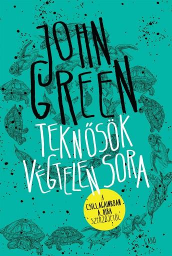 TEKNŐSÖK VÉGTELEN SORA - KÖTÖTT - Ekönyv - GREEN, JOHN
