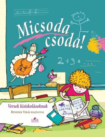 MICSODA CSODA! - VERSEK KISISKOLÁSOKNAK - Ekönyv - GULLIVER KIADÓ