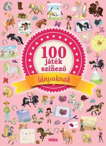 100 JÁTÉK ÉS SZÍNEZŐ LÁNYOKNAK - Ekönyv - MÓRA KÖNYVKIADÓ