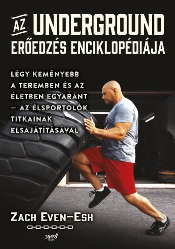 AZ UNDERGROUND ERŐEDZÉS ENCIKLOPÉDIÁJA - Ekönyv - EVEN-ESH, ZACH