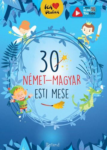 30 NÉMET-MAGYAR ESTI MESE - Ekönyv - ROLAND TOYS KFT.