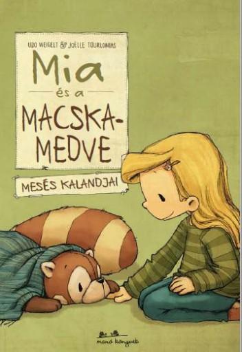 MIA ÉS A MACSKAMEDVE MESÉS KALANDJAI - Ekönyv - WEIGELT, UDO - TOURLONIAS, JOELLE
