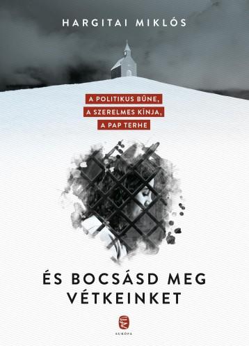 ÉS BOCSÁSD MEG VÉTKEINKET - Ekönyv - HARGITAI MIKLÓS