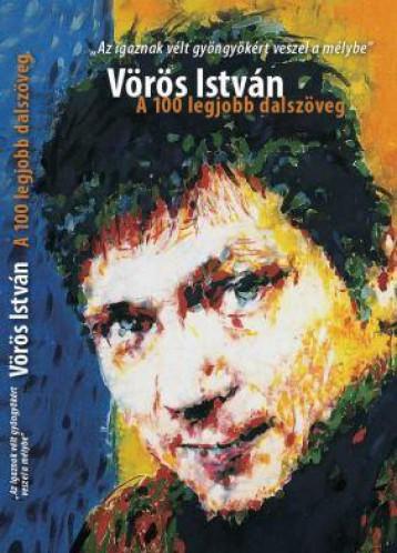 VÖRÖS ISTVÁN - A 100 LEGJOBB DALSZÖVEG - Ekönyv - VÖRÖS ISTVÁN PRODUKCIÓ