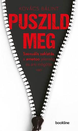 Puszild meg - Szexuális zaklatás, a #metoo jelenség és ami mögötte van - Ekönyv - Kovács Bálint
