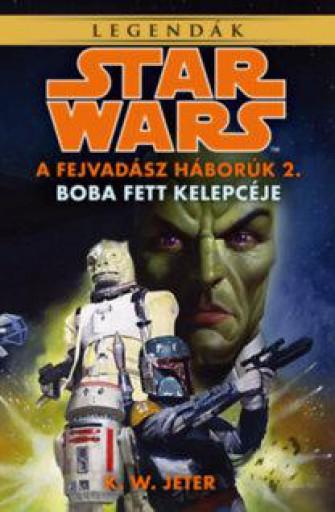 STAR WARS: BOBA FETT KELEPCÉJE - A FEJVADÁSZ HÁBORÚK 2. - Ekönyv - JETER, K.W.