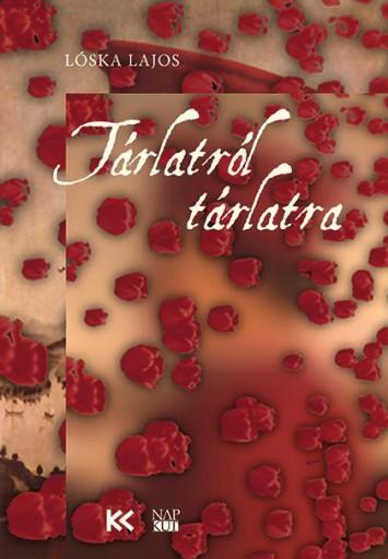 TÁRLATRÓL TÁRLATRA - Ebook - LÓSKA LAJOS