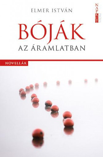 BÓJÁK AZ ÁRAMLATBAN - NOVELLÁK - Ekönyv - ELMER ISTVÁN