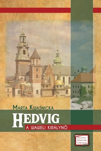 HEDVIG - A WAWELI KIRÁLYNŐ - Ekönyv - KWASNICKA, MARTA