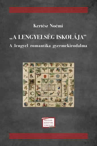 A LENGYELSÉG ISKOLÁJA -  A LENGYEL ROMANTIKA GYERMEKIRODALMA - Ekönyv - KERTÉSZ NOÉMI