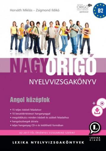 NAGY ORIGÓ NYELVVIZSGAKÖNYV - ANGOL KÖZÉPFOK - HARMADIK KIADÁS - Ekönyv - LX-0058-3 HORVÁTH MIKLÓS