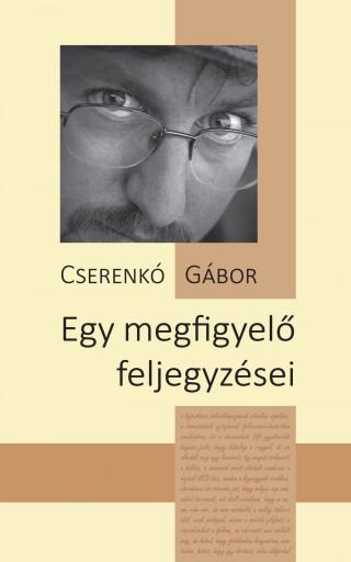 EGY MEGFIGYELŐ FELJEGYZÉSEI - Ekönyv - CSERENKÓ GÁBOR