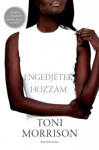Engedjétek hozzám - Ekönyv - Toni Morrison