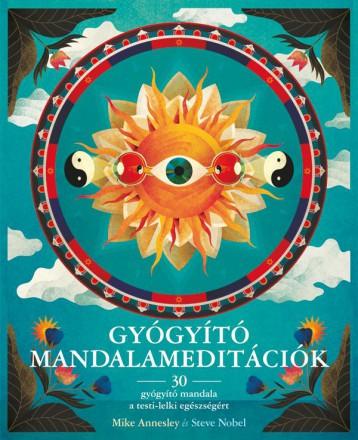 GYÓGYÍTÓ MANDALAMEDITÁCIÓK - Ekönyv - ANNESLEY, MIKE - NOBEL, STEVE