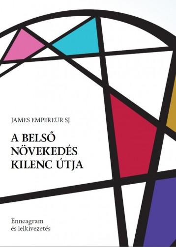 A BELSŐ NÖVEKEDÉS KILENC ÚTJA - Ekönyv - EMPEREUR SJ, JAMES