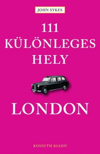111 KÜLÖNLEGES HELY - LONDON - Ebook - SYKES, JOHN