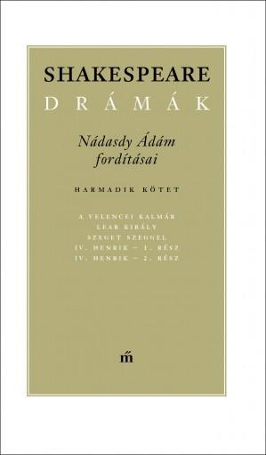 Shakespeare drámák III. - Nádasdy Ádám fordításában - Ekönyv - William Shakespeare