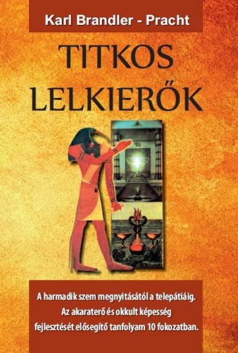 TITKOS LELKIERŐK - A HARMADIK SZEM MEGNYITÁSÁTÓL A TELEPÁTIÁIG - Ekönyv - BRANDLER-PRACHT, KARL
