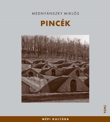 PINCÉK - NÉPI KULTÚRA - Ebook - MEDNYÁNSZKY MIKLÓS