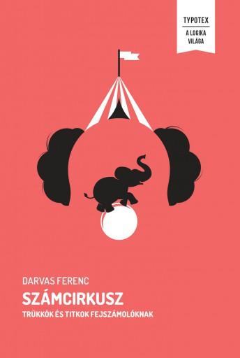 SZÁMCIRKUSZ - TRÜKKÖK ÉS TITKOK FEJSZÁMOLÓKNAK - Ekönyv - DARVAS FERENC