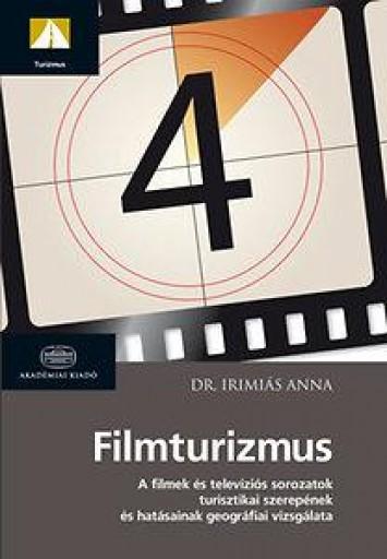 FILMTURIZMUS - Ekönyv - DR. IRIMIÁS ANNA