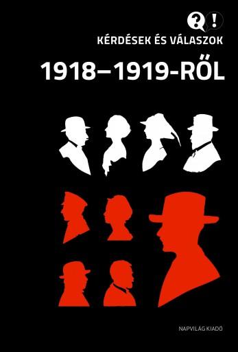 KÉRDÉSEK ÉS VÁLASZOK 1918-1919-RŐL - Ekönyv - NAPVILÁG KIADÓ