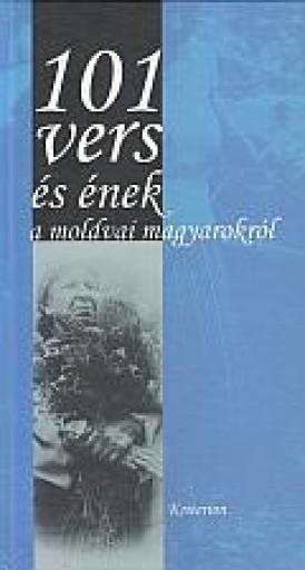 101 VERS ÉS ÉNEK A MOLDVAI MAGYAROKRÓL - Ekönyv - SC EDITURA KRITERION SRL