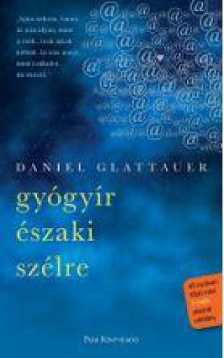 GYÓGYÍR ÉSZAKI SZÉLRE (2018) - Ekönyv - GLATTAUER, DANIEL
