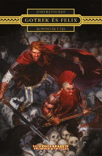 KOPONYÁK ÚTJA - GOTREK ÉS FELIX - Ekönyv - REYNOLDS, JOSH