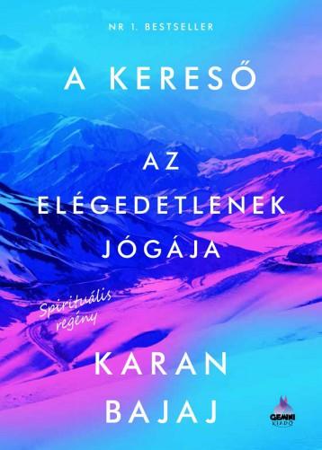 A KERESŐ - AZ ELÉGEDETLENEK JÓGÁJA - Ekönyv - BAJAJ, KARAN