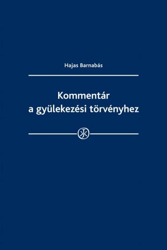 Kommentár a gyülekezési törvényhez - Ekönyv - Hajas Barnabás