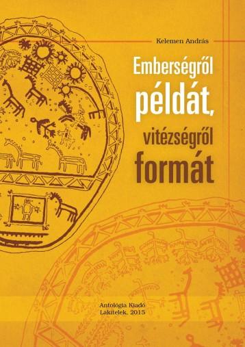 EMBERSÉGRŐL PÉLDÁT, VITÉZSÉGRŐL FORMÁT - Ekönyv - KELEMEN ANDRÁS