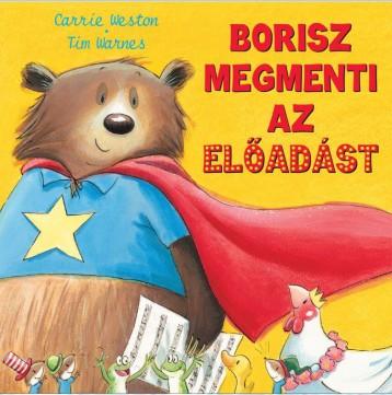 BORISZ MEGMENTI AZ ELŐADÁST - Ebook - WESTON, CARRIE - WARNES, TIM