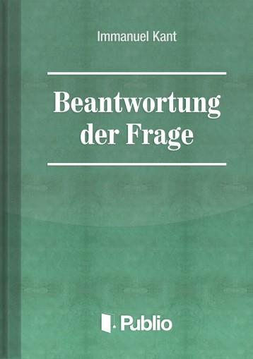 Beantwortung der Frage:  Was ist Aufklärung? - Ebook - Immanuel Kant