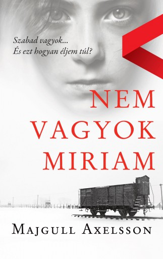 Nem vagyok Miriam - Ebook - Majgull Axelsson